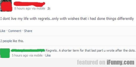 I Don't Live My Life With Regreats