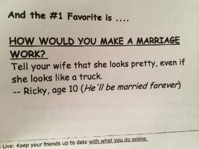 2.) Happy wife, happy life.