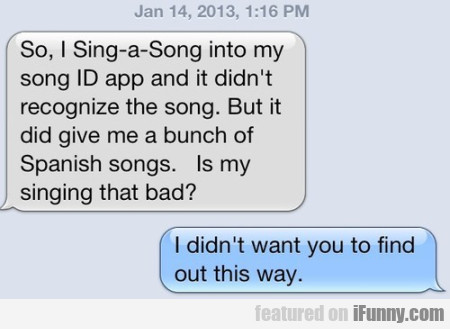 So, I Sing-a-song Into My Song Id App And It...