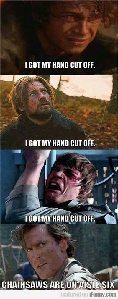 I Got My Hand Cut Off...