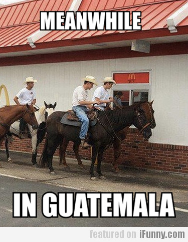 Meanwhile, In Guatemala