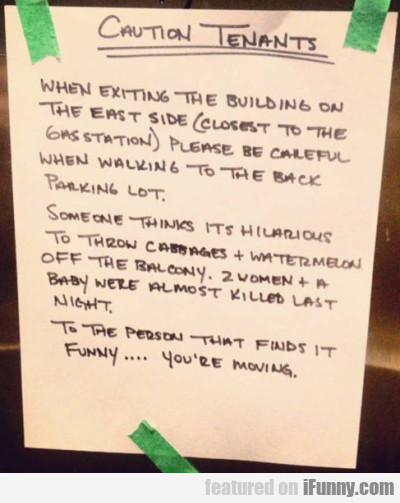 Caution Tenants - When Exiting The Building On...