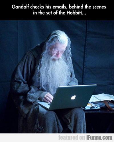 Gandalf Checks His Emails...