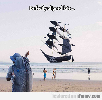Perfectly Aligned Kite...