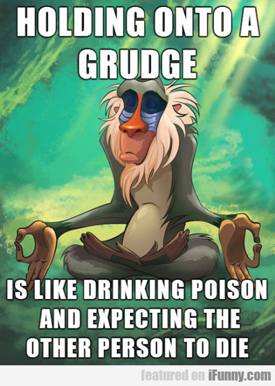 Holding Onto A Grudge...