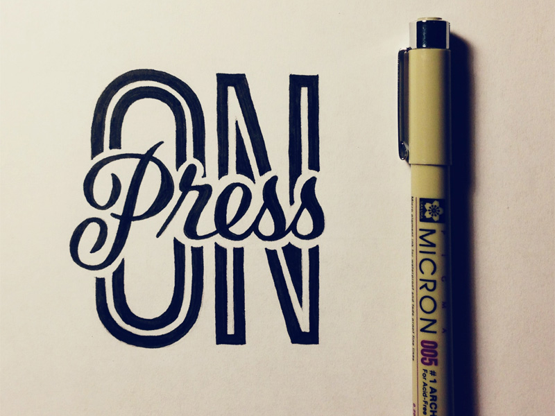 12) Press On.