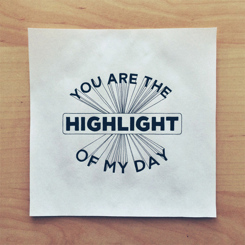 23) You Are The Highlight Of My Day.
