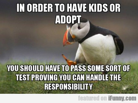 In Order To Have Kids Or Adopt...