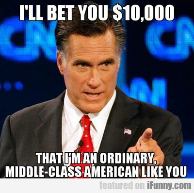 I'll Bet You $10,000...