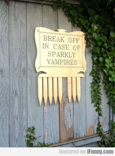 Break Off In Case Of Sparkly Vampires...