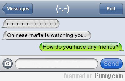 Chinese Mafia Is Watching You…
