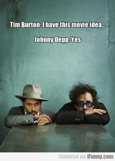 Tim Burton: I Have This Movie Idea...