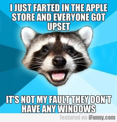 I Just Farted In The Apple Store...