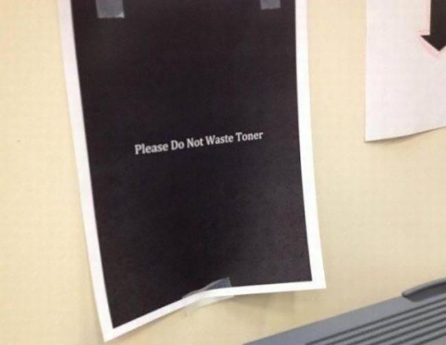 5.) Whoever printed this helpful reminder.