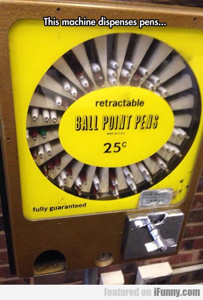This Machine Dispenses Pens...